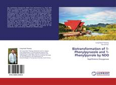 Bookcover of Biotransformation of 1-Phenylpyrazole and 1-Phenylpyrrole by NDO
