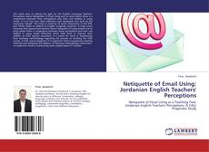 Bookcover of Netiquette of Email Using: Jordanian English Teachers' Perceptions