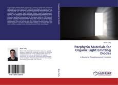 Bookcover of Porphyrin Materials for Organic Light Emitting Diodes