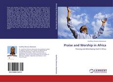 Bookcover of Praise and Worship in Africa