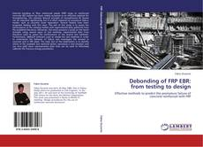Bookcover of Debonding of FRP EBR: from testing to design