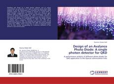 Bookcover of Design of an Avalance Photo Diode: A single photon detector for QKD