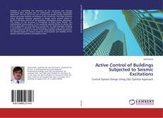 Copertina di Active Control of Buildings Subjected to Seismic Excitations