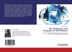 Bookcover of The Challenges and Prospects of TVET Reform