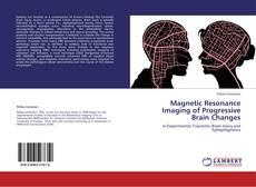 Portada del libro de Magnetic Resonance Imaging of Progressive Brain Changes