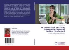Capa do livro de An Examination of Faculty Perceptions Regarding Teacher Dispositions