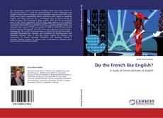 Copertina di Do the French like English?