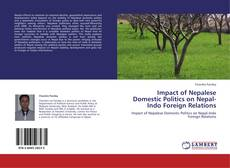 Bookcover of Impact of Nepalese Domestic Politics on Nepal-Indo Foreign Relations