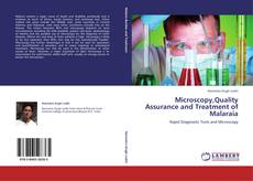 Portada del libro de Microscopy,Quality Assurance and Treatment of Malaraia