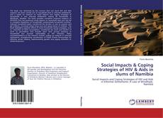 Bookcover of Social Impacts & Coping Strategies of HIV & Aids in slums of Namibia