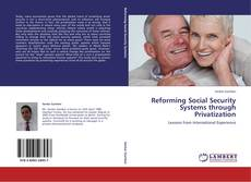 Bookcover of Reforming Social Security Systems through Privatization