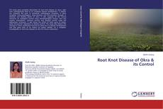 Bookcover of Root Knot Disease of Okra & its Control