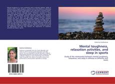 Mental toughness, relaxation activities, and sleep in sports kitap kapağı