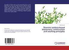 Bookcover of Diamine oxidase-based biosensors: construction and working principles