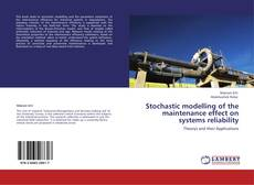 Bookcover of Stochastic modelling of the maintenance effect on systems reliability