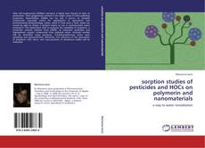Bookcover of sorption studies of pesticides and HOCs on polymerin and nanomaterials