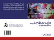 Image Denoising using Switching Adaptive Decision Based Algorithm kitap kapağı