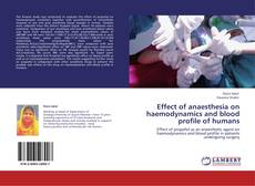 Bookcover of Effect of anaesthesia on haemodynamics and blood profile of humans