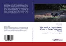 Bookcover of Biochemical Evaluation of Water  in Water Treatment Plants