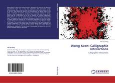 Bookcover of Wong Keen: Calligraphic Interactions