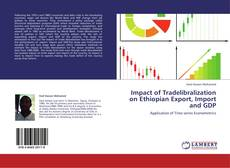 Copertina di Impact of Tradelibralization on Ethiopian Export, Import and GDP