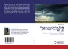 Bookcover of Micrometeorological Study of Surface Parameters of the Soil