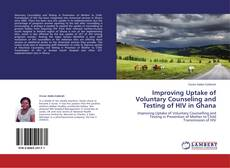 Improving Uptake of Voluntary Counseling and Testing of HIV in Ghana的封面