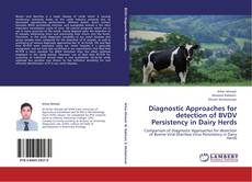 Bookcover of Diagnostic Approaches for detection of BVDV Persistency in Dairy Herds