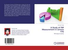 Portada del libro de A Study of TRP Measurement in Jammu City