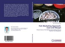 Bookcover of Fish Marketing Approach, Cost and Margin