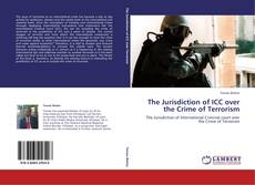 Bookcover of The Jurisdiction of ICC over the Crime of Terrorism
