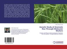 Copertina di Genetic Study of Aromatic Rice Through Molecular Markers