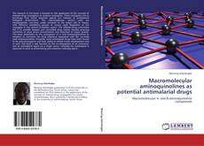 Bookcover of Macromolecular aminoquinolines as potential antimalarial drugs