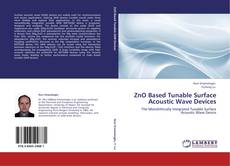 Bookcover of ZnO Based Tunable Surface Acoustic Wave Devices