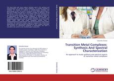 Transition Metal Complexes: Synthesis And Spectral Characterization的封面
