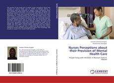 Buchcover von Nurses Perceptions about their Provision of Mental Health Care