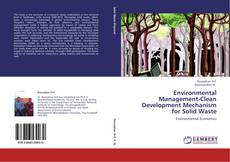 Bookcover of Environmental Management-Clean Development Mechanism for Solid Waste