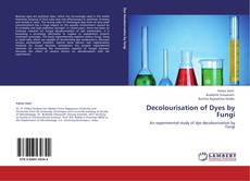 Bookcover of Decolourisation of Dyes by Fungi