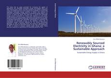 Portada del libro de Renewably Sourced Electricity in Ghana; a Sustainable Approach