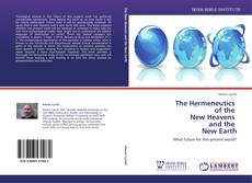 Borítókép a  The Hermeneutics   of the   New Heavens   and the   New Earth - hoz