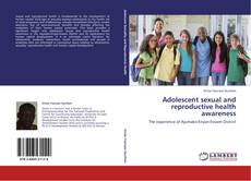 Bookcover of Adolescent sexual and reproductive health awareness
