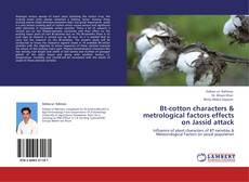 Bookcover of Bt-cotton characters & metrological factors effects on Jassid attack