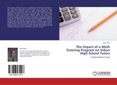 Bookcover of The Impact of a Math Tutoring Program on Urban High School Tutors