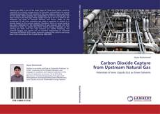 Bookcover of Carbon Dioxide Capture from Upstream Natural Gas