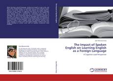 Bookcover of The Impact of Spoken English on Learning English as a Foreign Language