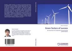 Borítókép a  Green factors of success - hoz