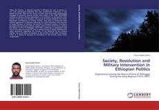 Society, Revolution and Military Intervention in Ethiopian Politics kitap kapağı