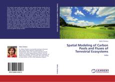 Bookcover of Spatial Modeling of Carbon Pools and Fluxes of Terrestrial Ecosystems