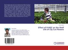 Portada del libro de Effect of 8-HQC on the Shelf Life of Lily Cut Flowers