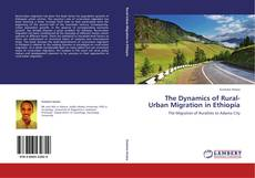 Bookcover of The Dynamics of Rural-Urban Migration in Ethiopia